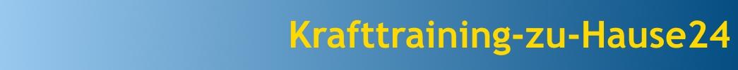 www.Krafttraining-zu-Hause24.de